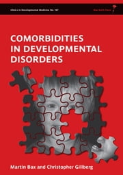 Comorbidities in Developmental Disorders ebook by Martin Bax,Christopher Gillberg