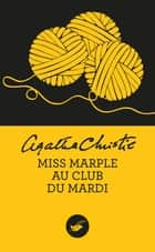 Miss Marple au club du mardi (Nouvelle traduction révisée) ebook by Agatha Christie