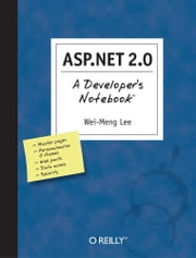 ASP.NET 2.0: A Developer's Notebook ebook by Wei-Meng Lee