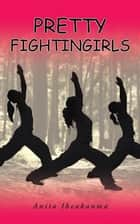 Pretty Fightingirls ebook by Anita Ibeakanma