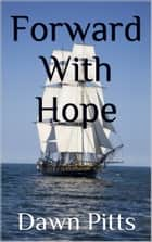 Forward With Hope ebook by Dawn Pitts