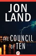 The Council of Ten ebook by Jon Land