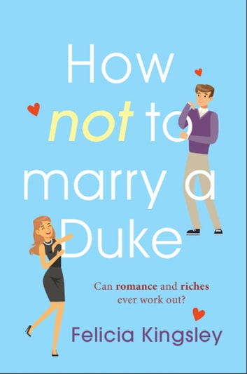 How (Not) to Marry a Duke ebook by Felicia Kingsley