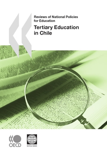 Reviews of National Policies for Education: Tertiary Education in Chile 2009 ebook by Collective