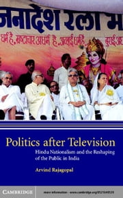 Politics after Television ebook by Rajagopal, Arvind