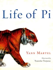 Life of Pi (Illustrated) - Deluxe Illustrated Edition ebook by Yann Martel,Tomislav Torjanac