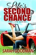 Life's Second Chance ebook by Sarah Goodman