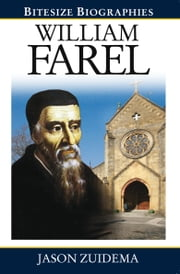 William Farel ebook by Jason Zuidema