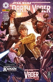 Darth Vader 12 ebook by Jason Aaron,Kieron Gillen,Salvador Larroca,Pepe Larraz,Greg Weisman