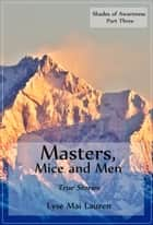 Masters, Mice and Men ebook by Lyse Mai Lauren