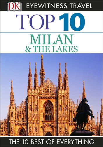 Top 10 Milan and the Lakes - Milan & the Lakes ebook by DK Travel