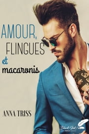 Amour, flingues et macaronis eBook by Anna Triss