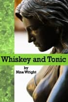 Whiskey and Tonic ebook by Nina Wright