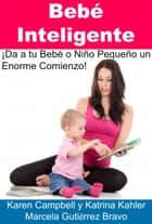 Bebé Inteligente ebook by Karen Campbell And Katrina Kahler