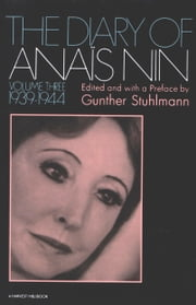 The Diary of Anais Nin Volume 3 1939-1944 - Vol. 3 (1939-1944) ebook by Anaïs Nin