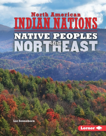 Native Peoples of the Northeast ebook by Liz Sonneborn