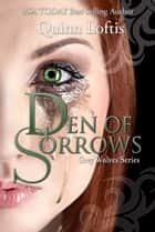 Den of Sorrows, Book 9 of the Grey Wolves Series ebook by Quinn Loftis