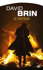 Le Facteur ebook by Gérard Lebec, David Brin