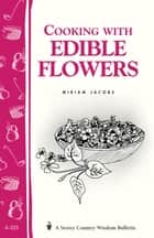 Cooking with Edible Flowers ebook by Miriam Jacobs