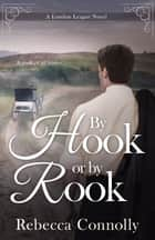 By Hook or By Rook ebook by Rebecca Connolly