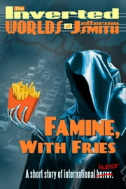 Famine, With Fries ebook by Jefferson Smith