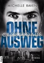 Crossroads - Ohne Ausweg ebook by Michelle Raven
