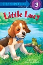 Little Lucy eBook by Ilene Cooper, John Kanzler