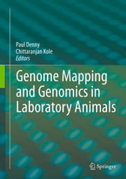 Genome Mapping and Genomics in Laboratory Animals ebook by Paul Denny,Chittaranjan Kole