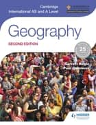 Cambridge International AS and A Level Geography second edition ebook by Garrett Nagle