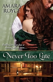 Never Too Late ebook by Amara Royce