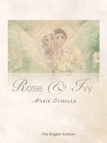 Rose & Ivy - The English Edition ebook by Marie Echelle
