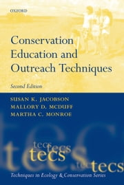 Conservation Education and Outreach Techniques ebook by Susan K. Jacobson,Mallory McDuff,Martha Monroe