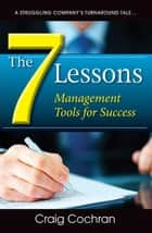 The 7 Lessons ebook by Craig Cochran