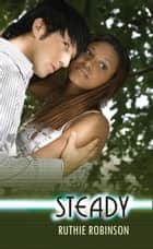 Steady ebook by Ruthie Robinson