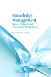 Knowledge Management: Social, Cultural and Theoretical Perspectives ebook by Rikowski, Ruth