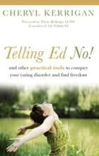 Telling Ed No! ebook by Cheryl Kerrigan,Thom Rutledge
