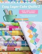 "Easy Layer-Cake Quilts 2 - More Simple Quilts from 10"" Squares ebook by Barbara Groves, Mary Jacobson"