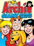 Archie Giant Comics Jackpot! ebook by Archie Superstars