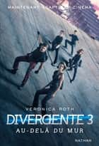 Divergente 3 ebook by Veronica Roth, Anne Delcourt
