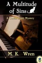 A Multitude of Sins ebook by M. K. Wren