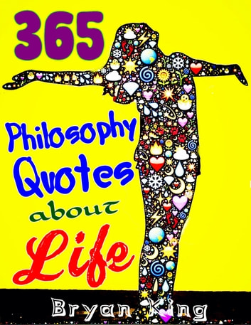 Philosophy Quotes About Life: 365 Wise Quotes And Sayings, Being A Powerful  Person,