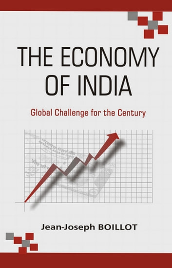 The Economy of India - Global Challenge for the Century ebook by Jean-Joseph Boillot