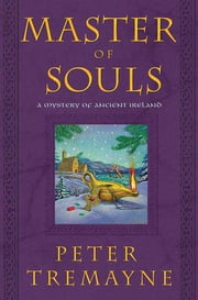Master of Souls - A Mystery of Ancient Ireland ebook by Peter Tremayne