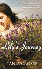 Lily's Journey ebook by Tania Crosse