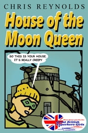 House of the Moon Queen ebook by Chris Reynolds