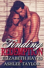 Finding Redemption - The Finding Series, #2 ebook by Elizabeth Hayes, Ashlee Taylor