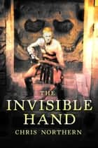 The Invisible Hand - The Price of Freedom, #3 ebook by Chris Northern