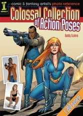 Comic & Fantasy Artist's Photo Reference - Colossal Collection of Action Poses ebook by Buddy Scalera