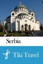 Serbia Travel Guide - Tiki Travel ebook by Tiki Travel