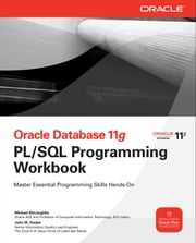 Oracle Database 11g PL/SQL Programming Workbook ebook by Michael McLaughlin,John Harper